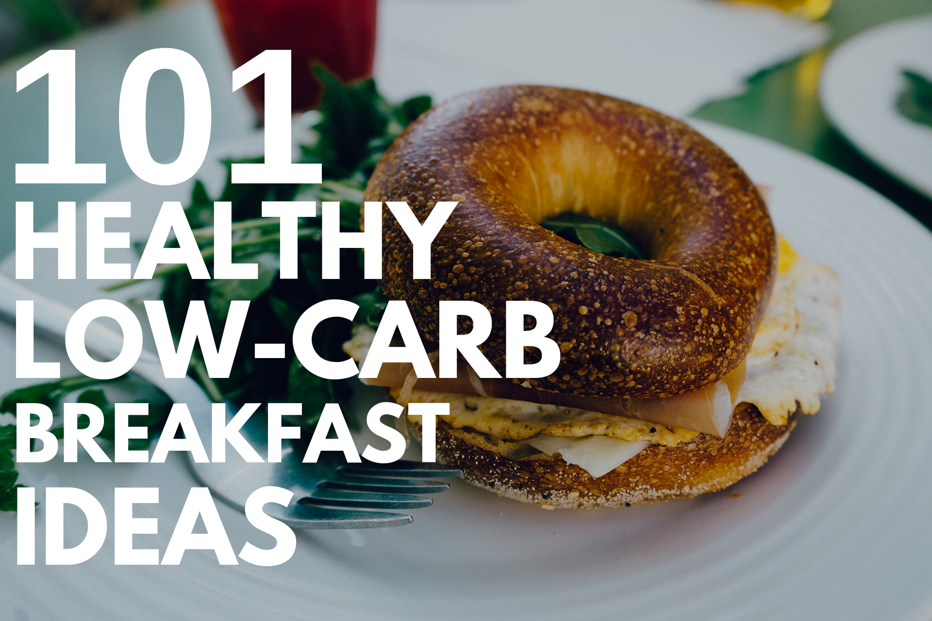 Thumbnail for 101 Healthy Low-Carb Breakfast Ideas (that taste delicious!)