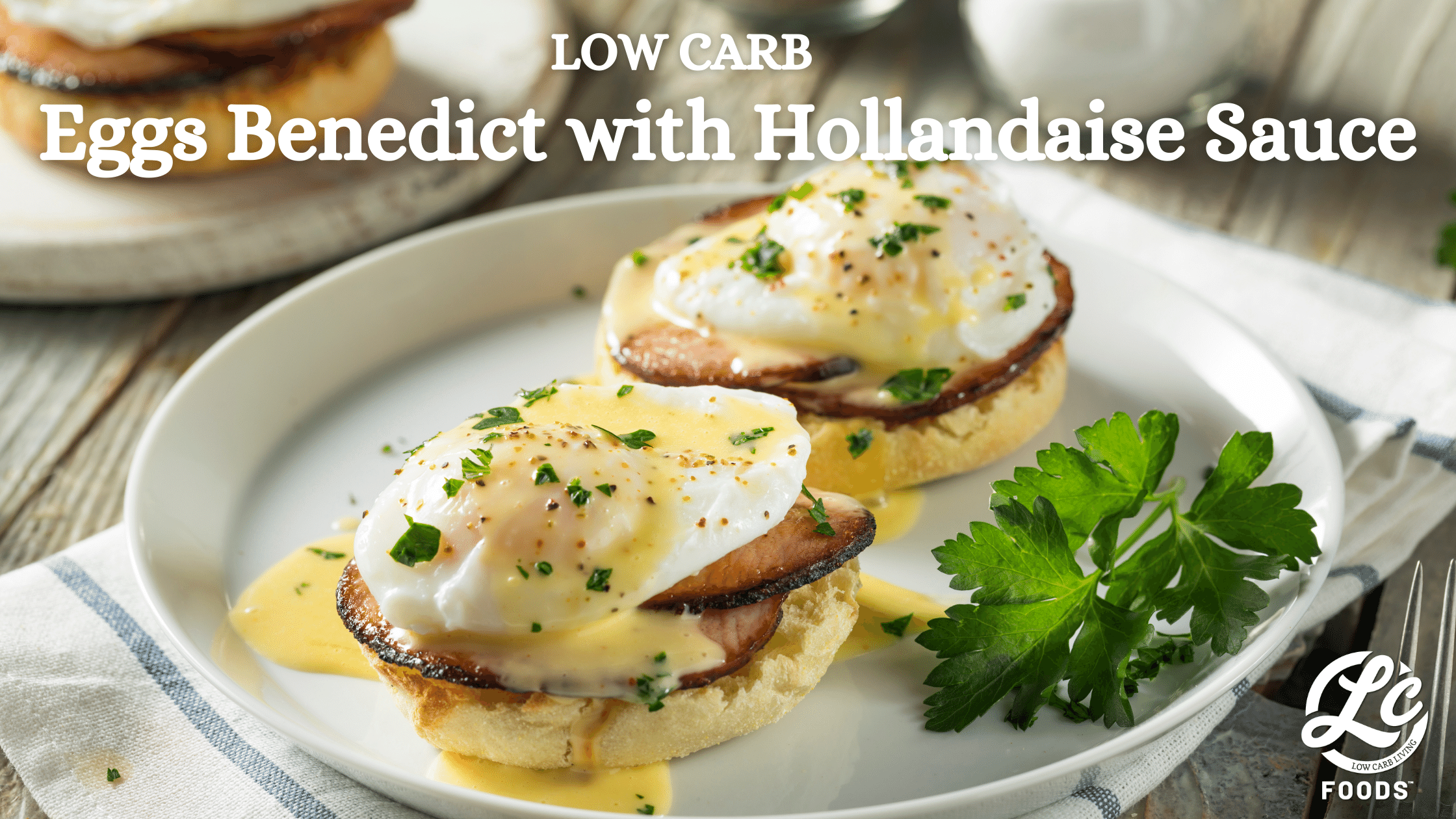 Thumbnail for Low Carb Eggs Benedict with Hollandaise Sauce
