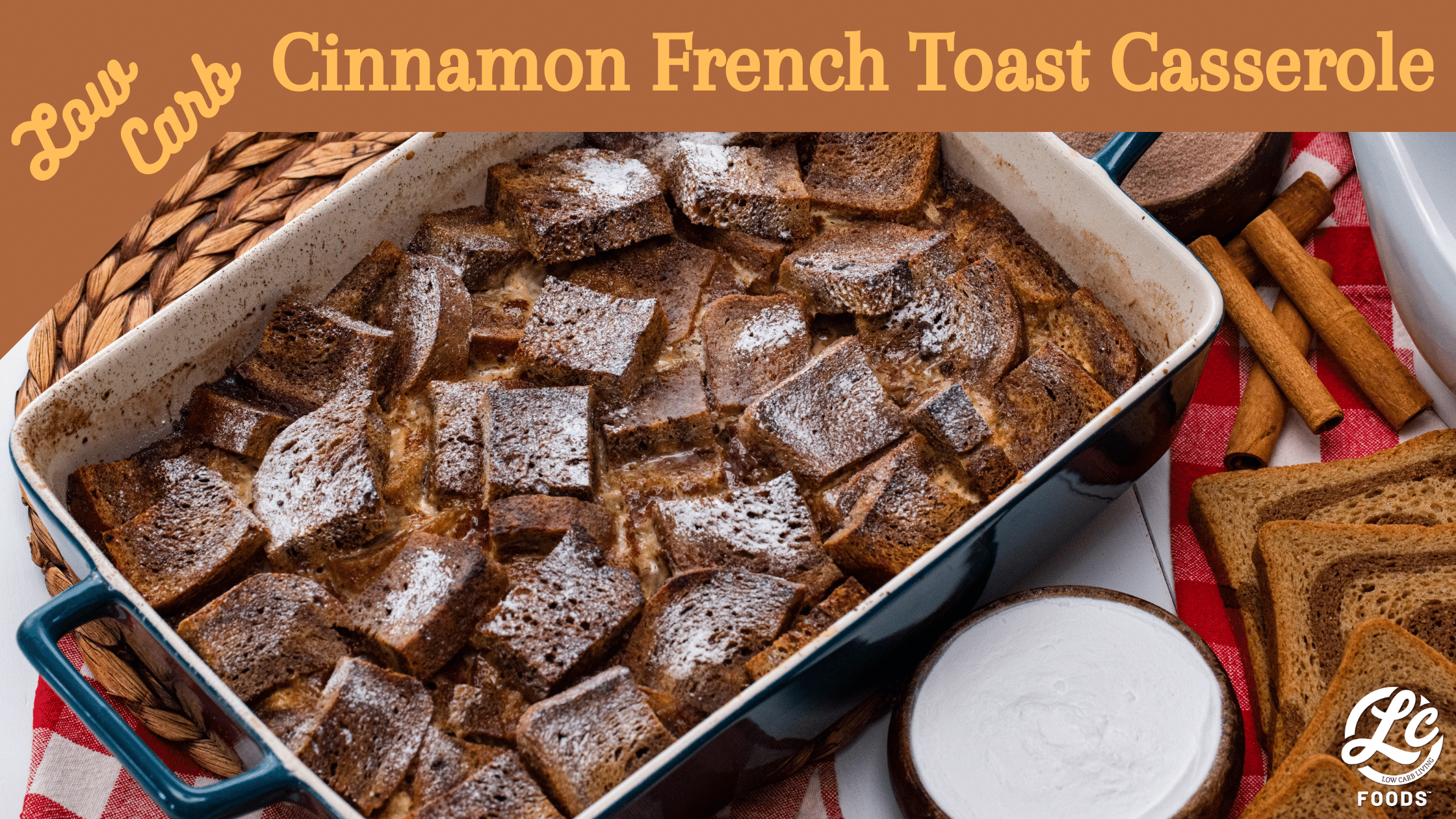 Thumbnail for Low Carb Cinnamon French Toast Casserole