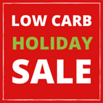 Low Carb Holiday Sale