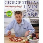 George Stella's Livin' Low Carb - Family Recipes Stella Style
